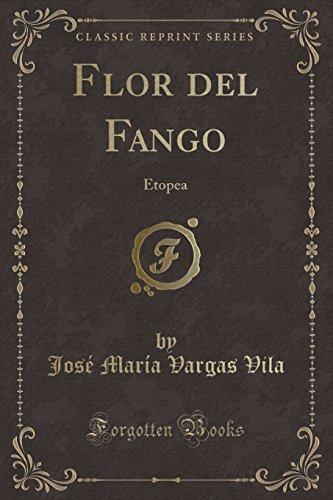 Flor del Fango: Etopea (Classic Reprint) (Paperback): Jose Maria Vargas