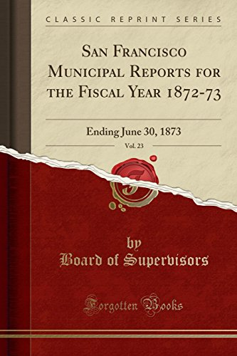 San Francisco Municipal Reports for the Fiscal: Board of Supervisors