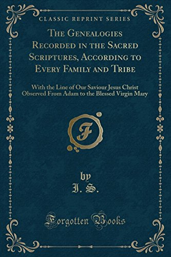 The Genealogies Recorded in the Sacred Scriptures,: I S