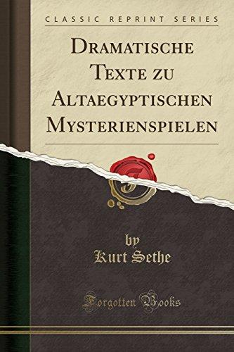 Dramatische Texte Zu Altaegyptischen Mysterienspielen (Classic Reprint) (Paperback) - Kurt Sethe