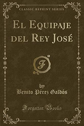 9780282492229: El Equipaje del Rey José (Classic Reprint)