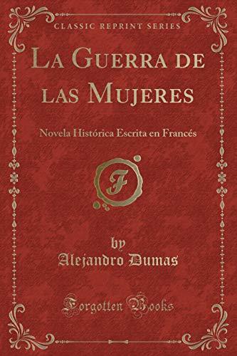9780282494520: La Guerra de las Mujeres: Novela Histórica Escrita en Francés (Classic Reprint)