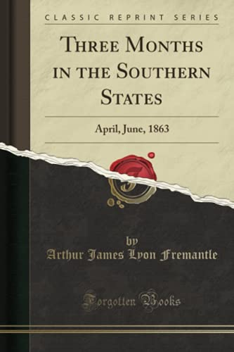 9780282495411: Three Months in the Southern States: April, June, 1863 (Classic Reprint)