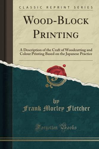 Wood-Block Printing: Fletcher, Frank Morley