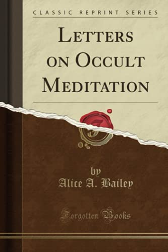 9780282503383: Letters on Occult Meditation (Classic Reprint)