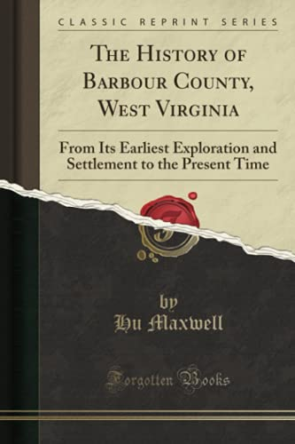The History of Barbour County, West Virginia: Hu Maxwell