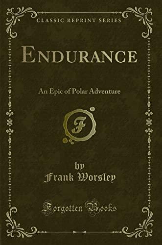 9780282508258: Endurance: An Epic of Polar Adventure (Classic Reprint)