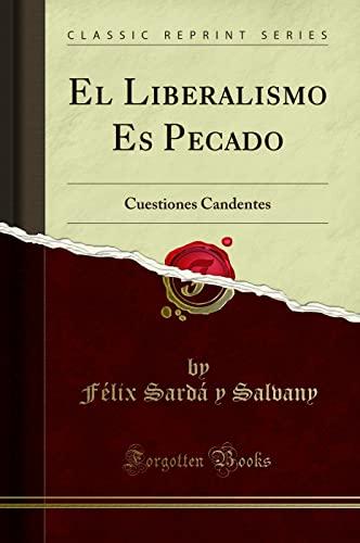 Resultado de imagen para Felix Sardà i Salvany, El liberalismo es pecado