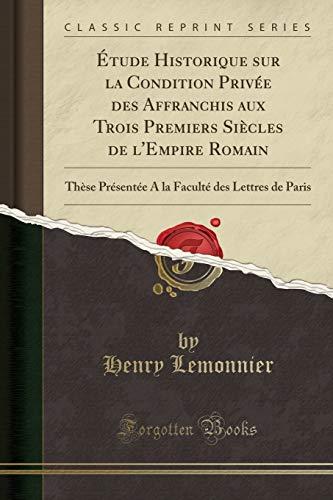 Etude Historique Sur La Condition Privee Des: Henry Lemonnier