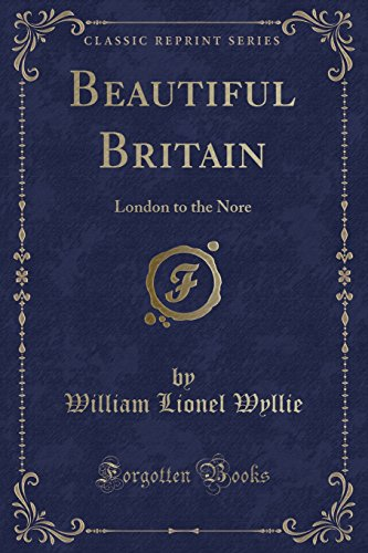 Beautiful Britain: London to the Nore (Classic: William Lionel Wyllie