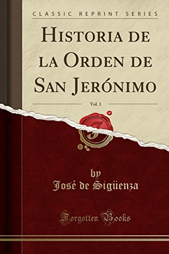 9780282569884: Historia de la Orden de San Jerónimo, Vol. 1 (Classic Reprint)