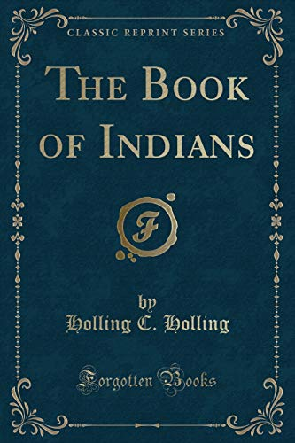 The Book of Indians (Classic Reprint): Holling, Holling C.
