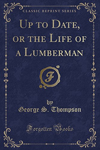 Up to Date, or the Life of: Thompson, George S.