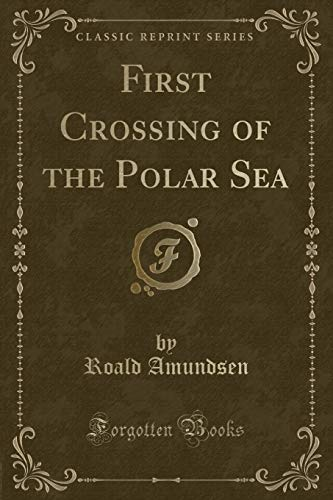 9780282643737: First Crossing of the Polar Sea (Classic Reprint)