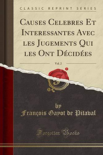 Causes Celebres Et Interessantes Avec les Jugements: Pitaval, François Gayot