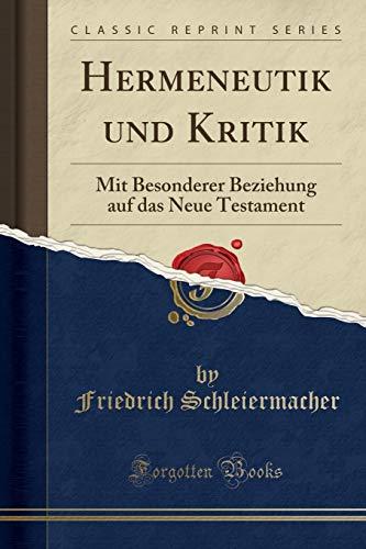 9780282651190: Hermeneutik und Kritik: Mit Besonderer Beziehung auf das Neue Testament (Classic Reprint)