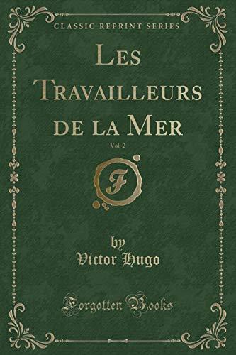 Les Travailleurs de la Mer, Vol. 2: Victor Hugo