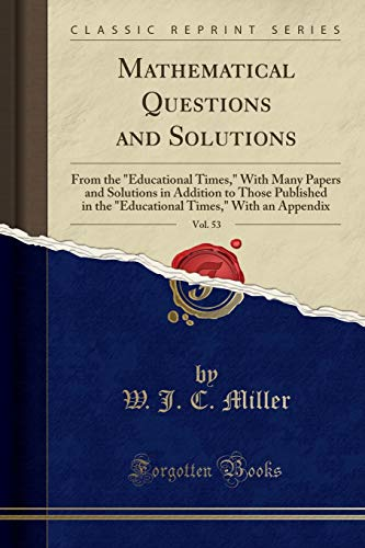 Mathematical Questions and Solutions, Vol. 53: From: W J C