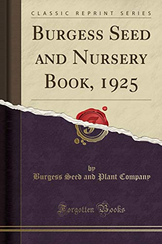 Burgess Seed and Nursery Book, 1925 (Classic: Burgess Seed and