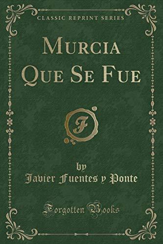 9780282755775: Murcia Que Se Fue (Classic Reprint)