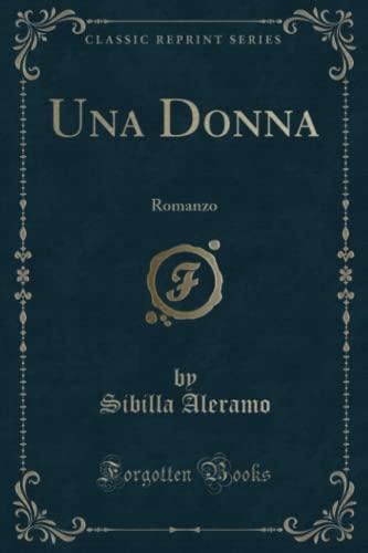 9780282807580: Una Donna: Romanzo (Classic Reprint)