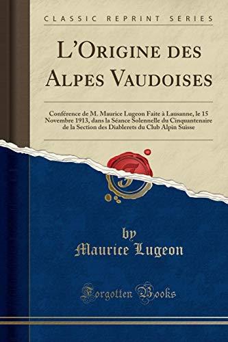 L Origine des Alpes Vaudoises: Conférence de: Maurice Lugeon