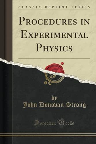 9780282851927: Procedures in Experimental Physics (Classic Reprint)