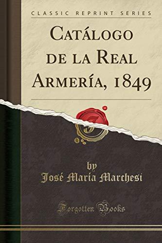9780282852412: Catálogo de la Real Armería, 1849 (Classic Reprint)