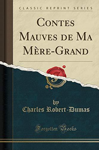 9780282858254: Contes Mauves de Ma Mère-Grand (Classic Reprint)