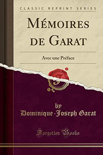 M moires de Garat: Avec Une Pr: Dominique-Joseph Garat