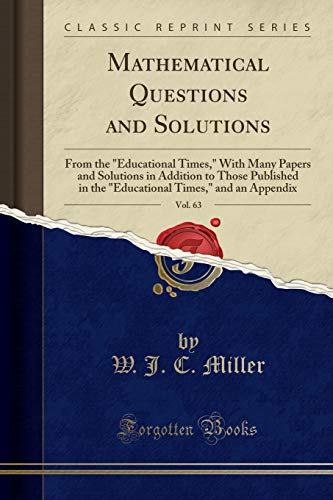 Mathematical Questions and Solutions, Vol. 63: From: W J C