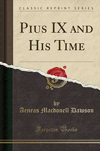 9780282878092: Pius IX and His Time (Classic Reprint)