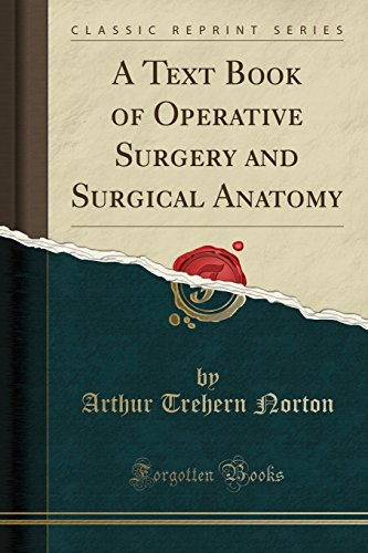 9780282906191: A Text Book of Operative Surgery and Surgical Anatomy (Classic Reprint)