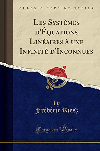Les Systemes D Equations Lineaires a Une: Frederic Riesz