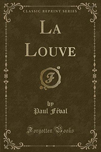 La Louve (Classic Reprint) (Paperback): Paul Feval