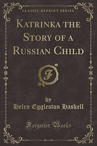 Katrinka the Story of a Russian Child: Helen Eggleston Haskell