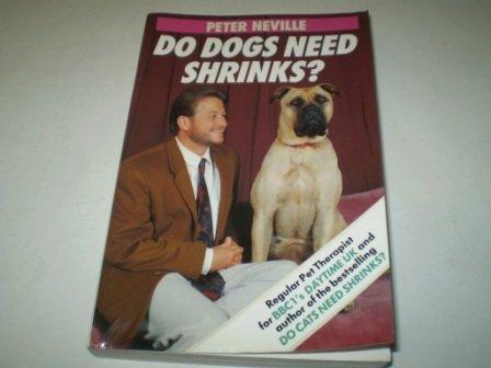 9780283060410: Do Dogs Need Shrinks?