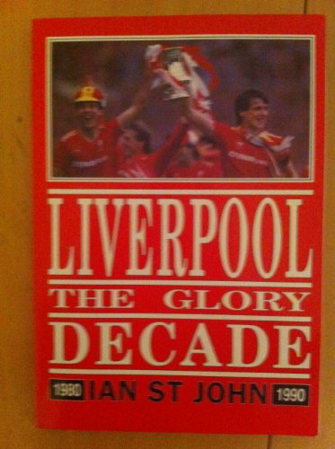 9780283060588: Liverpool: The Glory Days
