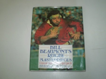 9780283061318: Bill Beaumont's Rugby Masterpieces (Sports Masterpieces)
