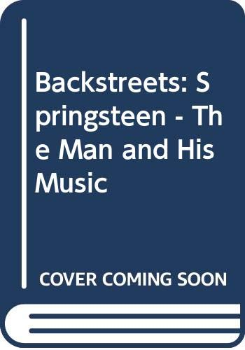 9780283061356: Backstreets: Springsteen - The Man and His Music