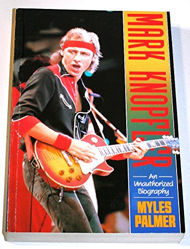 9780283061431: Mark Knopfler: An Unauthorised Biography