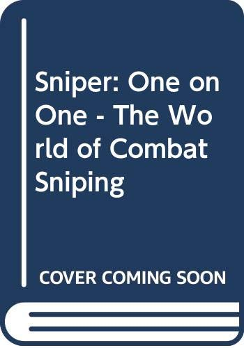9780283061653: Sniper: One on One - The World of Combat Sniping