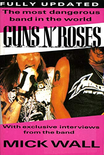 9780283061868: GUNS N'ROSES: The Most Dangerous Band in the World