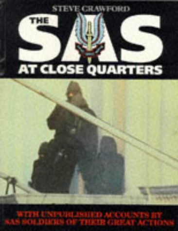 SAS at Close Quarters: Great Battles of the SAS: Crawford, Steve