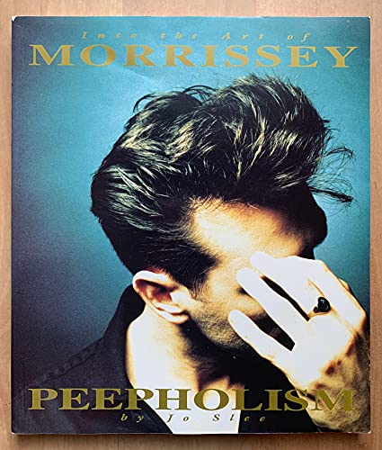 9780283062100: Peepholism: Into the Art of Morrissey