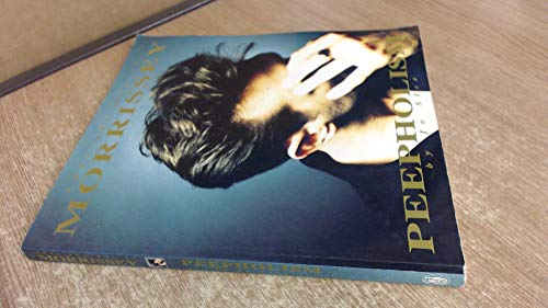 9780283062100: Peepholism: Into the Art of Morrissey