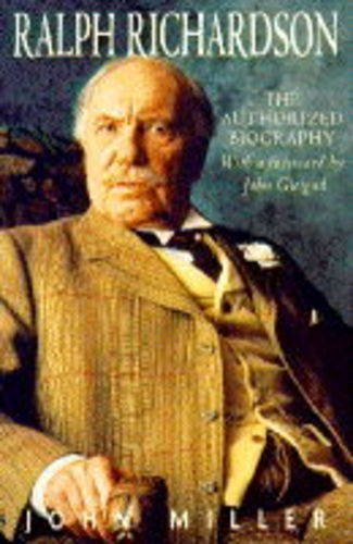 Ralph Richardson: The Authorized Biography (9780283062377) by John Miller