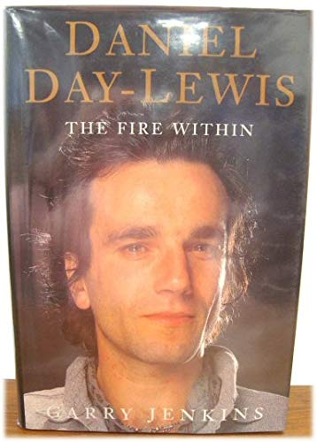 9780283062384: Daniel Day-Lewis: The Fire within