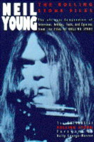 """Neil Young: The """"Rolling Stone"""" Files (0283062401) by Editors of Rolling Stone; Rolling Stone Magazine"""