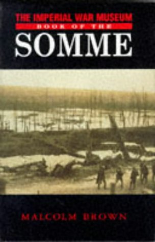 The Imperial War Museum Book of the Somme: Brown Malcolm